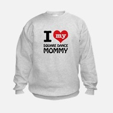 I love my Square Dance mom Sweatshirt