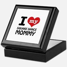 I love my Square Dance mom Keepsake Box