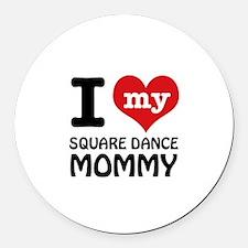 I love my Square Dance mom Round Car Magnet