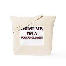 Trust Me, I'm a Volcanologist Tote Bag