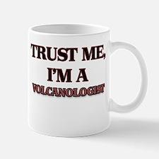 Trust Me, I'm a Volcanologist Mugs