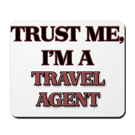 Trust Me, I'm a Travel Agent Mousepad
