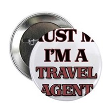 "Trust Me, I'm a Travel Agent 2.25"" Button"