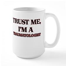 Trust Me, I'm a Traumatologist Mugs