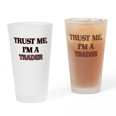 Trust Me, I'm a Trader Drinking Glass
