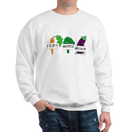 Eat More Meat! Sweatshirt