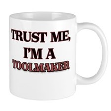 Trust Me, I'm a Toolmaker Mugs