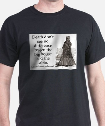 Death Dont See No Difference T-Shirt