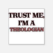 Trust Me, I'm a Theologian Sticker