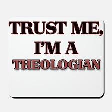 Trust Me, I'm a Theologian Mousepad
