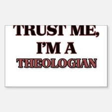 Trust Me, I'm a Theologian Decal