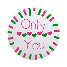 Only You Keepsake Ornament (Round)