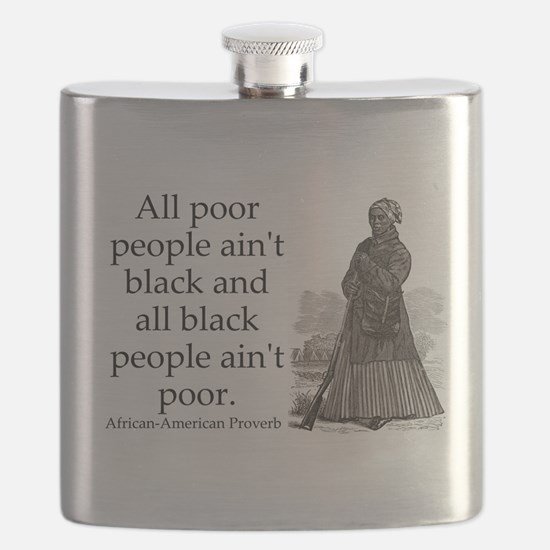 All Poor People Aint Black Flask