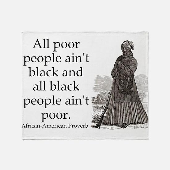 All Poor People Aint Black Throw Blanket