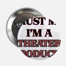 """Trust Me, I'm a Theater Producer 2.25"""" Button"""