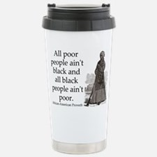 All Poor People Aint Black Travel Mug