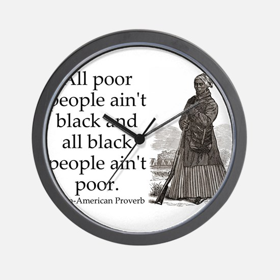 All Poor People Aint Black Wall Clock