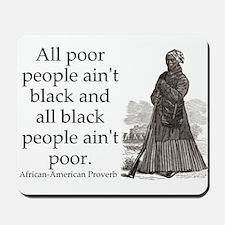 All Poor People Aint Black Mousepad