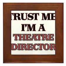 Trust Me, I'm a Theatre Director Framed Tile