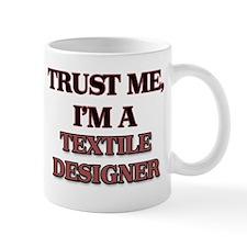 Trust Me, I'm a Textile Designer Mugs