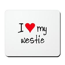 I LOVE MY Westie Mousepad