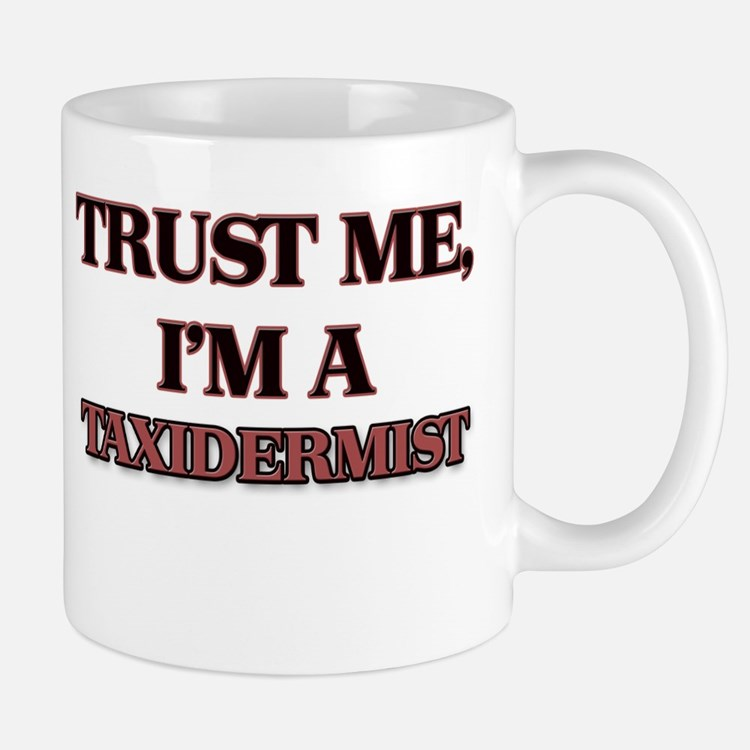 Trust Me, I'm a Taxidermist Mugs