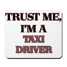 Trust Me, I'm a Taxi Driver Mousepad