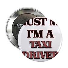 "Trust Me, I'm a Taxi Driver 2.25"" Button"