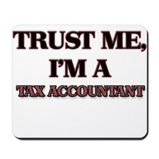 Trust Me, I'm a Tax Accountant Mousepad