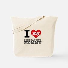 I love my pole dance Mom Tote Bag