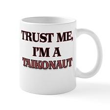 Trust Me, I'm a Taikonaut Mugs