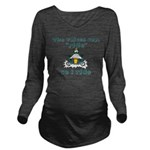 Voices Say Ride Long Sleeve Maternity T-Shirt