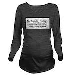 Not tonight, Honey Long Sleeve Maternity T-Shirt