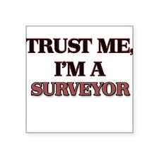 Trust Me, I'm a Surveyor Sticker
