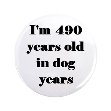 """70 dog years 3-3 3.5"""" Button"""