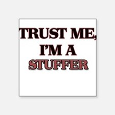 Trust Me, I'm a Stuffer Sticker