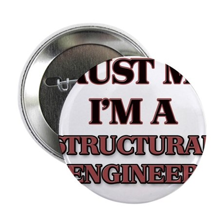 "Trust Me, I'm a Structural Engineer 2.25"" Button"