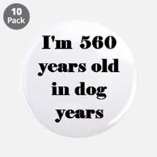 """80 dog years 3-3 3.5"""" Button (10 pack)"""