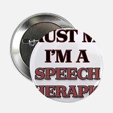 "Trust Me, I'm a Speech Therapist 2.25"" Button"
