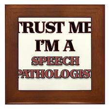 Trust Me, I'm a Speech Pathologist Framed Tile