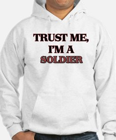 Trust Me, I'm a Soldier Hoodie