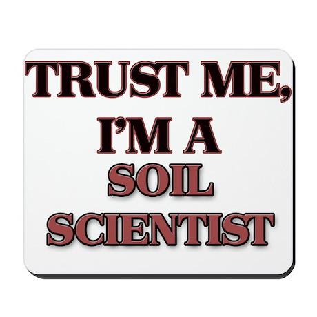 Trust Me, I'm a Soil Scientist Mousepad