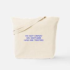 Im-not-crazy-SAVED-BLUE Tote Bag