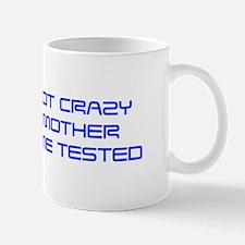 Im-not-crazy-SAVED-BLUE Mugs