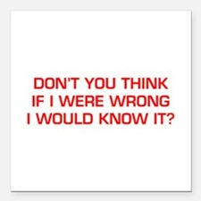 "DONT-YOU-THINK-EURO-RED Square Car Magnet 3"" x 3"""
