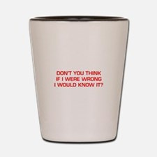 DONT-YOU-THINK-EURO-RED Shot Glass