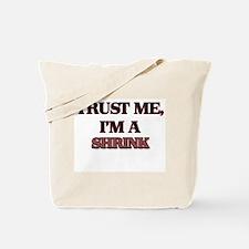 Trust Me, I'm a Shrink Tote Bag