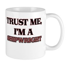 Trust Me, I'm a Shipwright Mugs