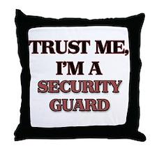 Trust Me, I'm a Security Guard Throw Pillow