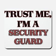 Trust Me, I'm a Security Guard Mousepad